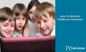 how to monitor childrens computer